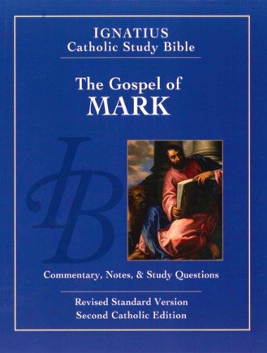 The Gospel According to Mark (2nd Ed.): Ignatius Catholic Study Bible (Ignatius Catholic Study Bible S)