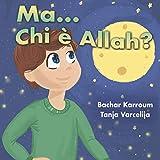 Ma...Chi è Allah?: (Libro islamico per bambini)...