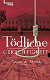 Thomas U. Tajsich: Tödliche Gerechtigkeit