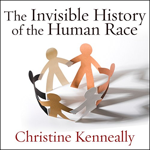 The Invisible History of the Human Race audiobook cover art
