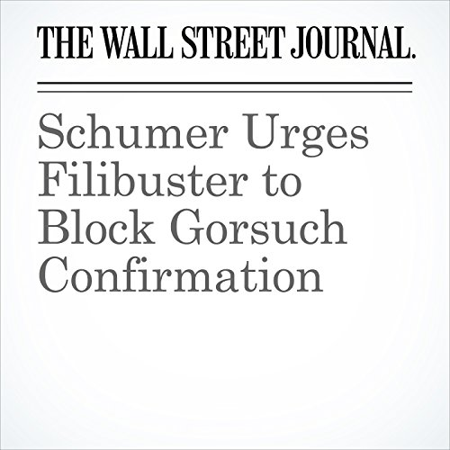 Schumer Urges Filibuster to Block Gorsuch Confirmation copertina