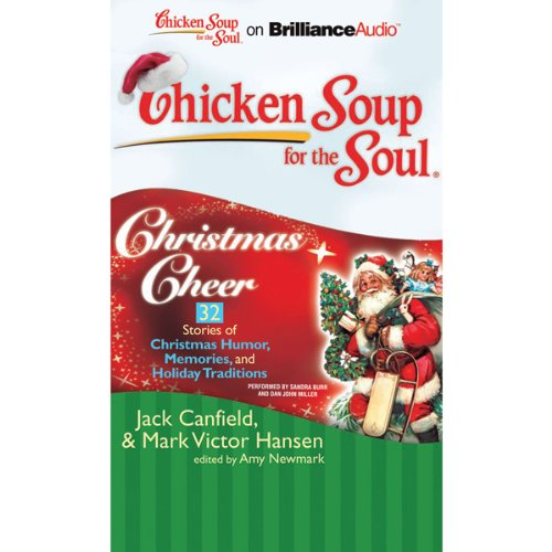 Chicken Soup for the Soul: Christmas Cheer - 32 Stories of Christmas Humor, Memories, and Holiday Traditions audiobook cover art
