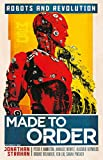 Made to Order: Robots and Revolution (English Edition)