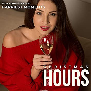 Christmas Hours - Tech House Music For Happiest Moments
