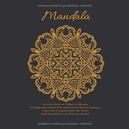 Mandala - So wie der Krebs, der Widder, der Skorpion, die Waage ihren niederen Sinn verlieren als Zeichen des Tierkreises, so kann man die eigenen ... den Schattenbildern ferner Personen erkennen.