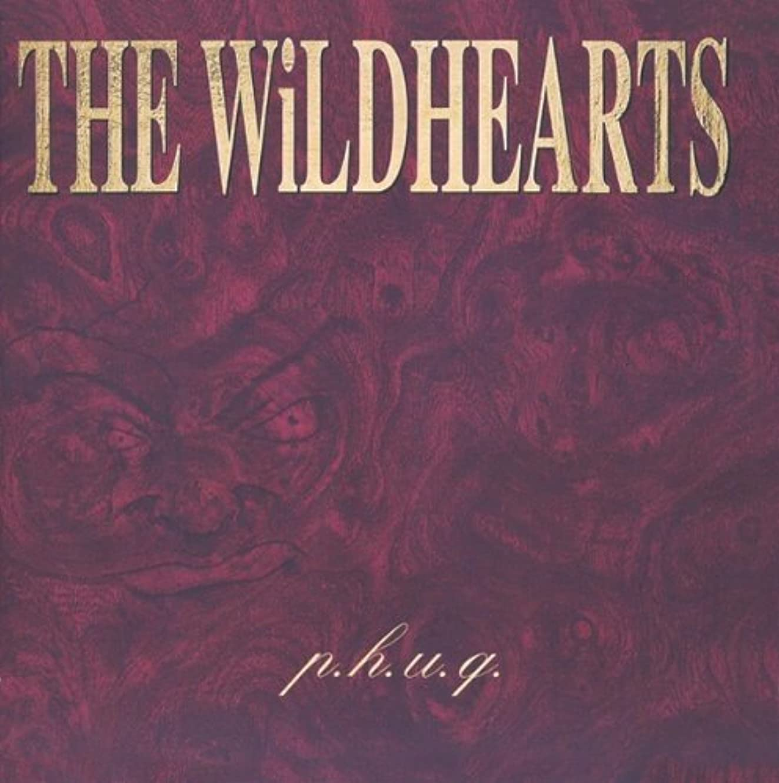 P.H.U.Q. /  Wildhearts