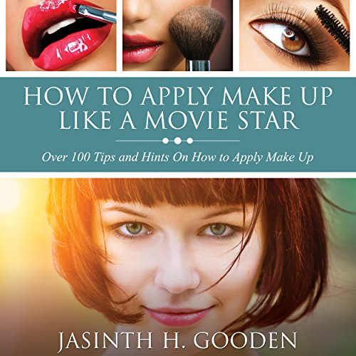 How to Apply Make-up like in the Movies audiobook cover art