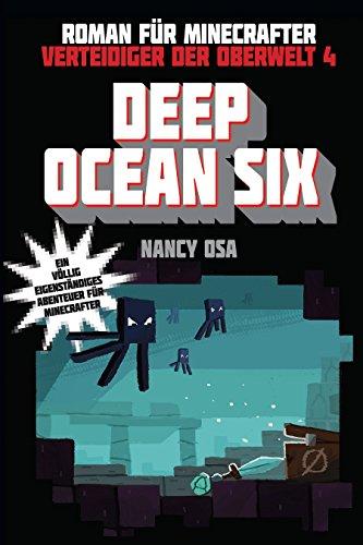 Deep Ocean Six - Roman für Minecrafter: Verteidiger der Oberwelt 4