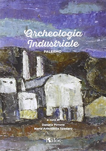 Archeologia industriale. Palermo