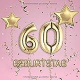 60. Geburtstag: Gästebuch zum Eintragen - schöne Geschenkidee für 60 Jahre im Format: ca. 21 x 21 cm, mit 100 Seiten für Glückwünsche, Grüße, liebe ... Geburtstagsgäste, Cover: Zahlen Ballons rosa