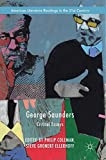 George Saunders: Critical Essays (American Literature Readings in the 21st Century)