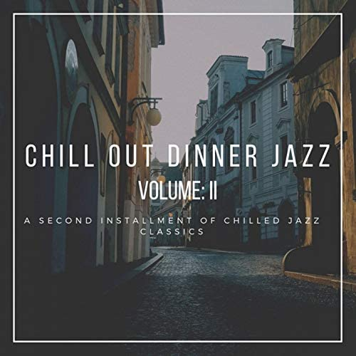 Chill Out Dinner Jazz