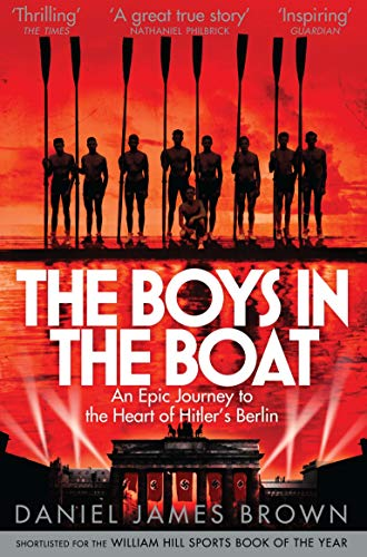 The Boys In The Boat: An Epic Journey to the Heart of Hitler's Berlin (English Edition)