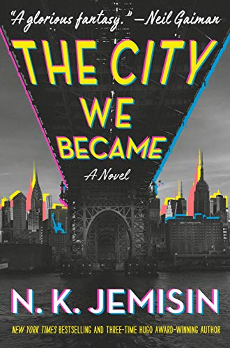 The City We Became: A Novel (The Great Cities Trilogy Book 1) by [N. K. Jemisin]
