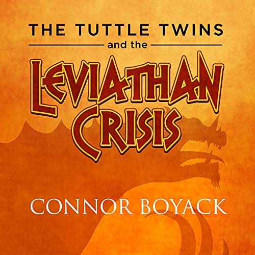 The Tuttle Twins and the Leviathan Crisis Audiobook By Connor Boyack cover art