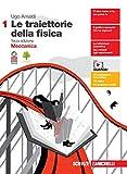 Le traiettorie della fisica. Per le Scuole superiori. Con e-book. Con espansione online. Meccanica (Vol. 1)