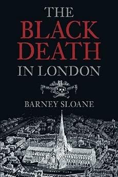 The Black Death in London (English Edition) par [Barnie Sloane]