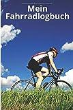 Mein Fahrradlogbuch: Protokollieren Sie alle Ihre Fahrtdaten wie Datum , Tagesnummer , Uhrzeit , Fahrtname , Fahrtschwierigkeit , Entfernung , Ihre ... , Geschwindigkeit , Kalorien und...