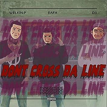 Don't Cross the Line (feat. Rafa, D3, Welkin P)