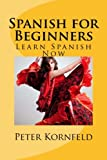 Spanish for Beginners: Fundamentals of Grammar, Vocabulary, Pronunciation, Questions & Phrases