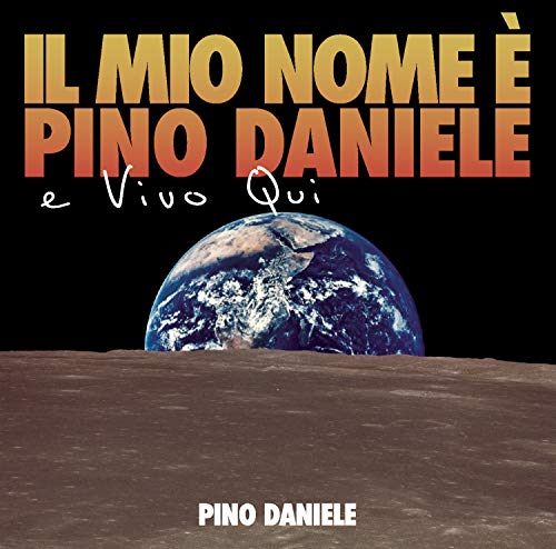 Il Mio Nome E' Pino Daniele E Vivo