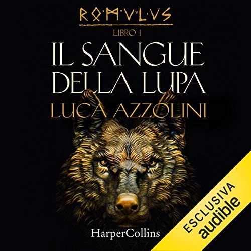 Il sangue della lupa: Romulus 1
