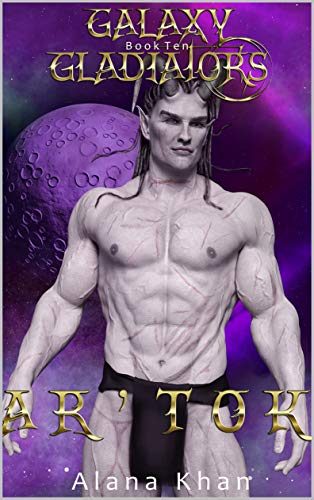 Ar'Tok: Book Ten in the Galaxy Gladiators Alien Abduction Romance Series (English Edition)