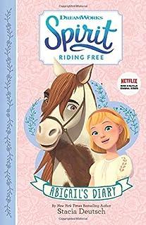 Spirit Riding Free – Abigail's Diary