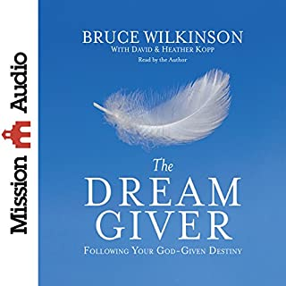 The Dream Giver                   By:                                                                                                                                 Bruce Wilkinson                               Narrated by:                                                                                                                                 Bruce Wilkinson                      Length: 3 hrs and 27 mins     578 ratings     Overall 4.8