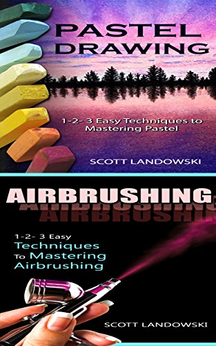 Pastel Drawing & Airbrushing: 1-2-3 Easy Techniques to Mastering Pastel Drawing! & 1-2-3 Easy Techniques To Mastering Airbrushing! (Acrylic Painting, AirBrushing, ... Drawing, Sculpting Book 2) (English Edition)