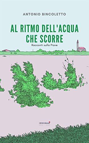 Al ritmo dell'acqua che scorre (Green) eBook: Antonio Bincoletto ...