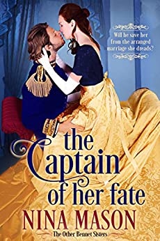 The Captain of Her Fate: A Regency Romance (The Other Bennet Sisters Book 1) by [Nina Mason]