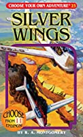 Silver Wings (Choose Your Own Adventure)