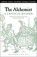 The Alchemist: A Critical Reader (Arden Early Modern Drama Guides)