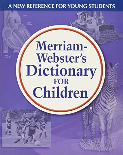 Merriam-Webster's Dictionary for Children, Newest Edition, Trade Paperback