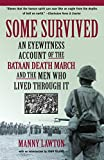 Some Survived: An Eyewitness Account of the Bataan Death March and the Men Who Lived Through It
