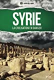 Syrie. la Civilisation en Danger