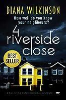 4 Riverside Close: a nail biting psychological suspense (English Edition)