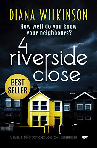 4 Riverside Close: a nail biting psychological suspense by [Diana Wilkinson]