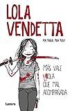 Lola Vendetta. Más vale Lola que mal acompañada