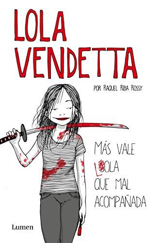 Lola Vendetta, Raquel Riba Rossy