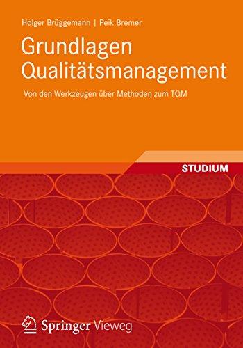 Grundlagen Qualitätsmanagement: Von den Werkzeugen über Methoden zum TQM
