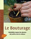 Le Bouturage. Multipliez toutes les plantes du jardin et de la maison - Ulmer - 12/03/2009