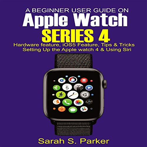 A Beginner User Guide on Apple Watch Series 4 audiobook cover art