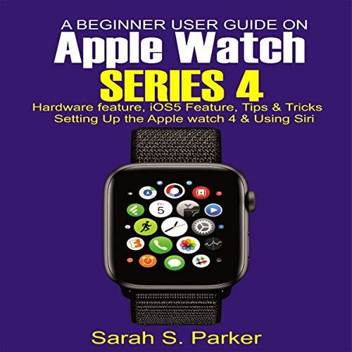A Beginner User Guide on Apple Watch Series 4 cover art
