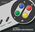 La Bible Super Nintendo de Marc Pétronille