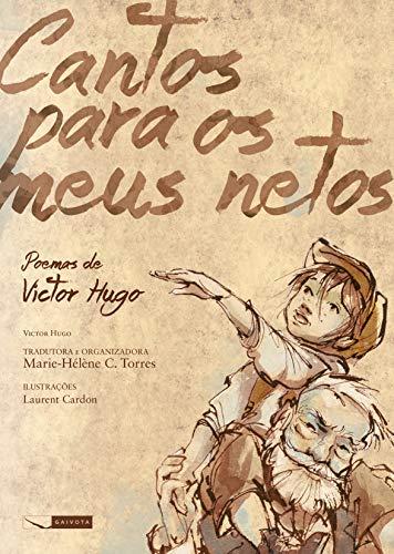 Cantos para os meus netos - poemas de Victor Hugo