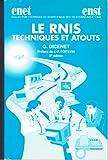 Le RNIS, techniques et atouts - 3ème édition - Reseau numerique a integration de services: Reseau numerique a integration de services