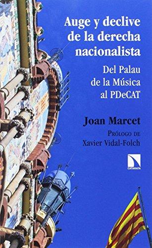 Auge y declive de la derecha nacionalista: Del Palau de la Música al PDeCAT (MAYOR)