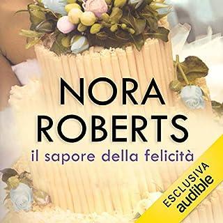 Il sapore della felicità     Bride Quartet 3              Di:                                                                                                                                 Nora Roberts                               Letto da:                                                                                                                                 Chiara Francese                      Durata:  10 ore e 2 min     52 recensioni     Totali 4,5